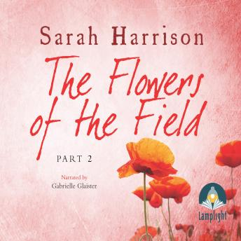 Flowers of the Field - Part Two, Sarah Harrison
