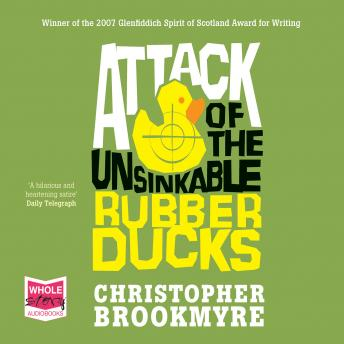 Attack of the Unsinkable Rubber Ducks, Chris Brookmyre