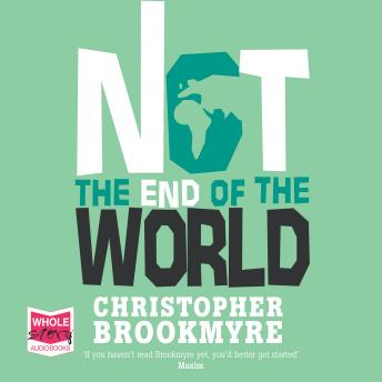 Not the End of the World, Chris Brookmyre