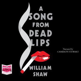 Song From Dead Lips, William Shaw