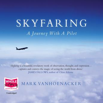 Download Skyfaring by Mark Vanhoenacker