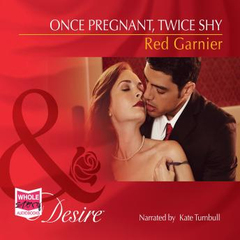 Once Pregnant, Twice Shy, Red Garnier