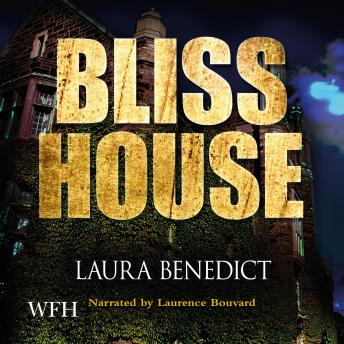 Bliss House, Laura Benedict