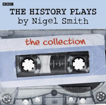 The History Plays: Five BBC Radio 4 dramas