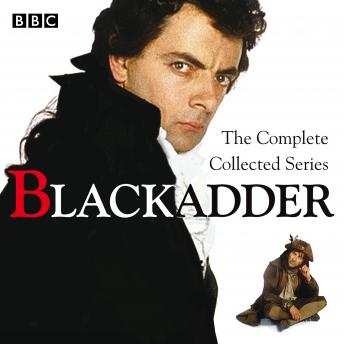 Download Blackadder: The Complete Collected Series by Richard Curtis, Ben Elton