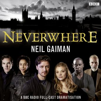 Neverwhere: A BBC Radio Full-Cast Dramatisation, Neil Gaiman