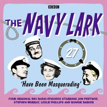 Navy Lark, Volume 27 - Have Been Masquerading, Laurie Wyman