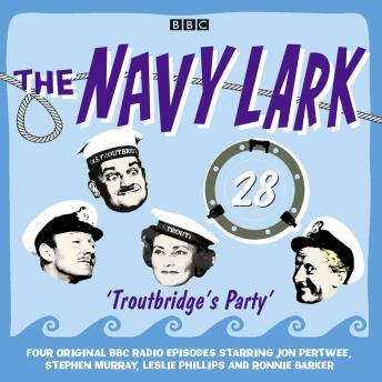 Navy Lark, The  Volume 28 - Troutbridge's Party