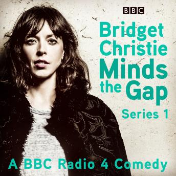Bridget Christie Minds The Gap: The Complete Series 1, Bridget Christie