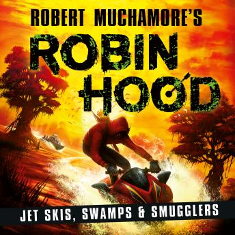 Robin Hood 3: Jet Skis, Swamps & Smugglers