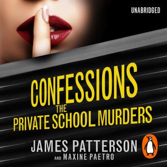 Confessions: The Private School Murders: (Confessions 2), James Patterson