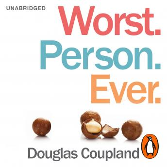 Worst. Person. Ever., Douglas Coupland