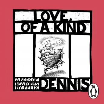 Love, of a Kind, Felix Dennis
