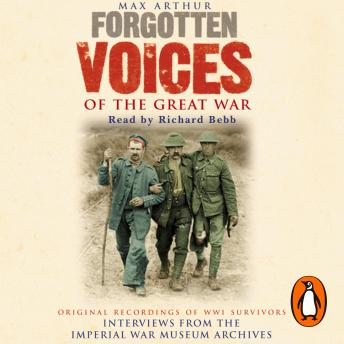 Forgotten Voices Of The Great War, Max Arthur