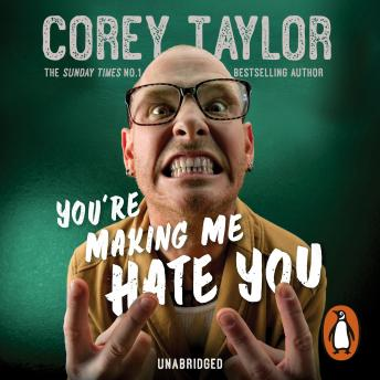 You're Making Me Hate You, Audio book by Corey Taylor