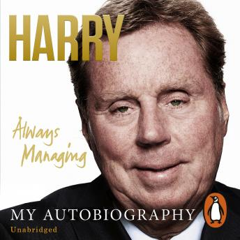 Download Always Managing: My Autobiography by Harry Redknapp