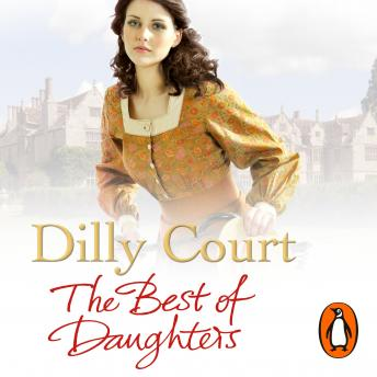 Best of Daughters, Dilly Court