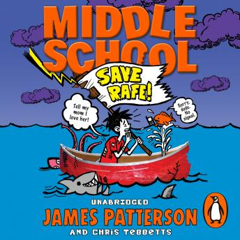 Middle School: Save Rafe!: (Middle School 6), James Patterson