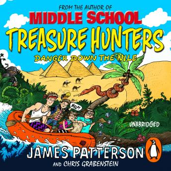 Treasure Hunters: Danger Down the Nile: (Treasure Hunters 2), James Patterson