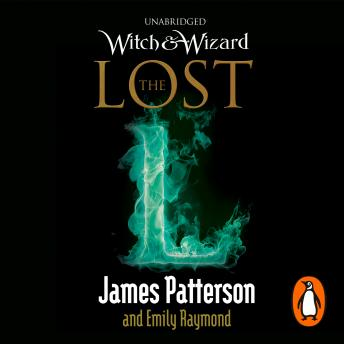 Witch & Wizard: The Lost: (Witch & Wizard 5), James Patterson