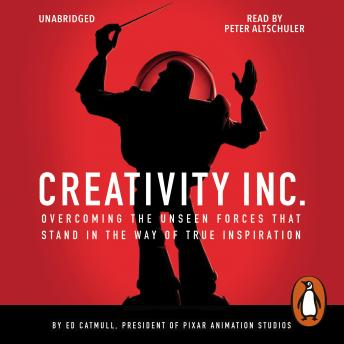 Creativity, Inc.: Overcoming the Unseen Forces That Stand in the Way of True Inspiration, Ed Catmull
