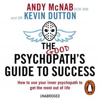 Download Good Psychopath's Guide to Success by Andy McNab, Kevin Dutton