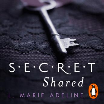 Secret Shared: (S.E.C.R.E.T. Book 2), L. Marie Adeline