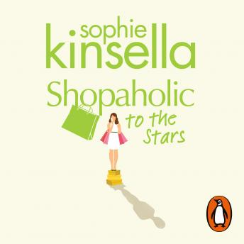 Shopaholic to the Stars: (Shopaholic Book 7), Sophie Kinsella