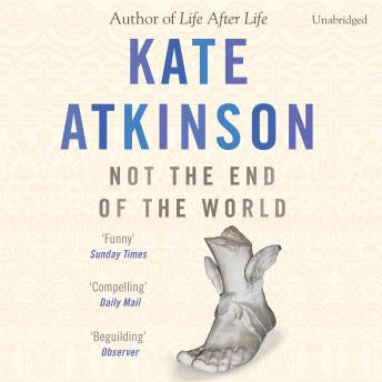 Not The End Of The World, Kate Atkinson