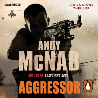 Aggressor: (Nick Stone Thriller 8), Andy McNab
