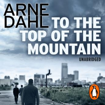 To the Top of the Mountain, Arne Dahl