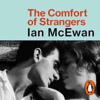 The Comfort Of Strangers