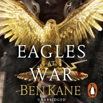 Eagles at War: (Eagles of Rome 1), Ben Kane