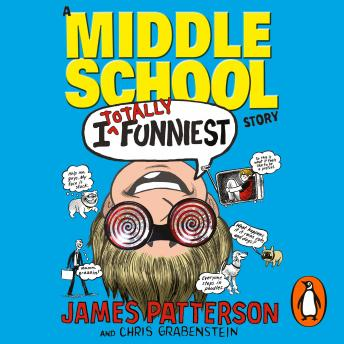 I Totally Funniest: A Middle School Story: (I Funny 3), James Patterson