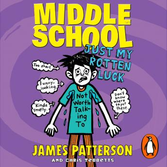 Middle School: Just My Rotten Luck, (Middle School 7), James Patterson