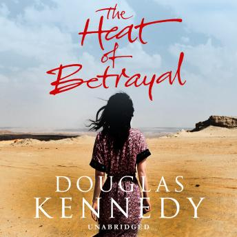 Heat of Betrayal, Audio book by Douglas Kennedy