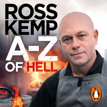 Download A-Z of Hell: Ross Kemp's How Not to Travel the World by Ross Kemp