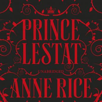 Prince Lestat: The Vampire Chronicles 11, Anne Rice