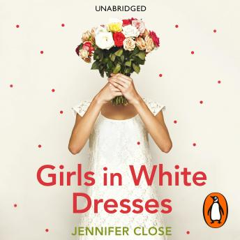 Girls in White Dresses, Jennifer Close