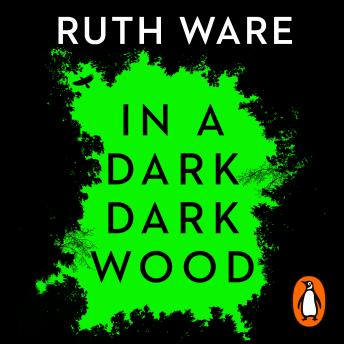 In a Dark, Dark Wood, Ruth Ware