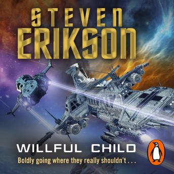 Willful Child, Steven Erikson