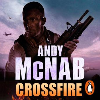 Crossfire: (Nick Stone Thriller 10), Andy McNab