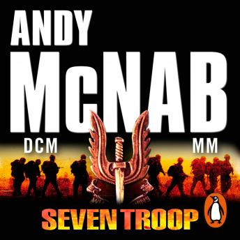 Seven Troop, Andy McNab