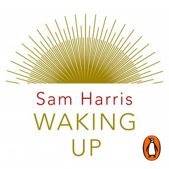 Waking Up: Searching for Spirituality Without Religion, Sam Harris