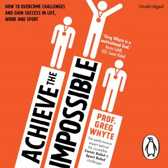 Achieve the Impossible, Greg Whyte