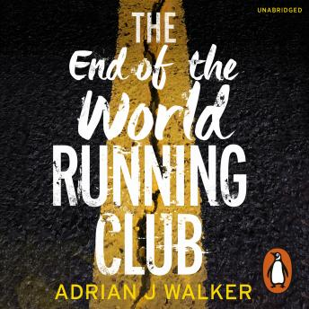 End of the World Running Club, Adrian J Walker