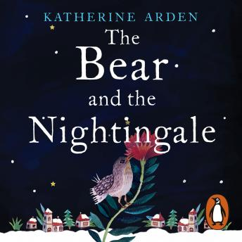Bear and The Nightingale, Katherine Arden