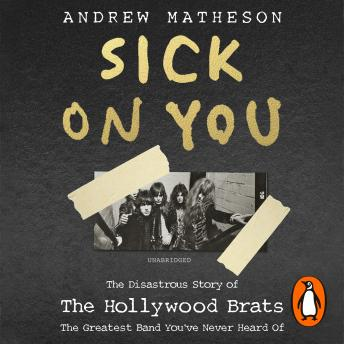 Download Sick On You: The Disastrous Story of Britain's Great Lost Punk Band by Andrew Matheson