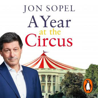 Download Year At The Circus: Inside Trump's White House by Jon Sopel