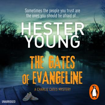 Gates of Evangeline: Addictive. Perfect for fans of Tana French and Gillian Flynn, Hester Young